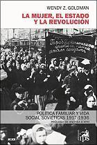 La mujer, el Estado y la Revolución, de Wendy Z. Goldman