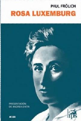 Rosa Luxemburg. Vida y obra