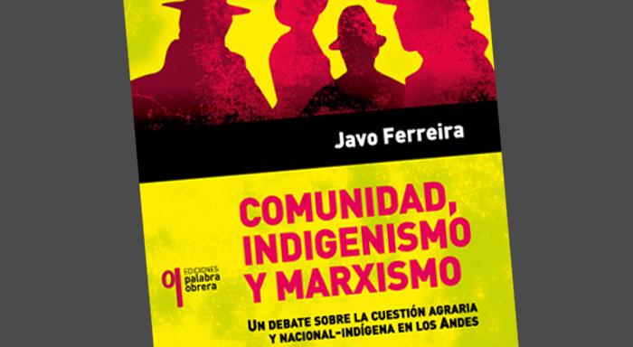 """Segunda edición ampliada de """"Comunidad Indigenismo y marxismo"""""""