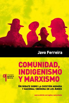 Comunidad, indigenismo y marxismo (2da. edición)
