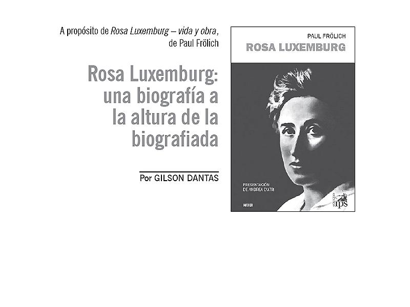 Rosa Luxemburg: una biografía a la altura de la biografiada