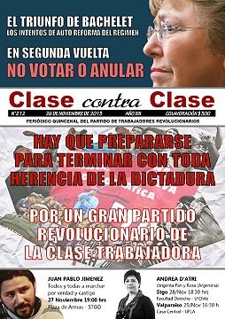 """PTR (Chile) chile Partido de Trabajadores Revolucionarios Clase contra Clase   En las recientes elecciones presidenciales, Bachelet alcanzó el 47% de los votos, y Matthei el 25%: deberán pasar a segunda vuelta. La participación electoral fue de solo el 50%. La votación de Bachelet, representa apenas el 22% del total de votantes.   ¿Pero se podrá avanzar en las reformas (cosméticas) anunciadas en su programa? Y en caso de poder hacerlo, ¿serán tales como se esperan en """"la calle""""? Editorial El Gobierno, el Parlamento y la calle"""