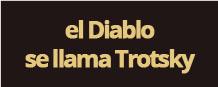 el Diablo se llama Trotsky | Argentina