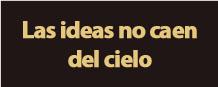 Las ideas no caen del cielo | Argentina